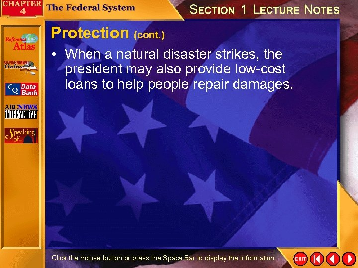 Protection (cont. ) • When a natural disaster strikes, the president may also provide