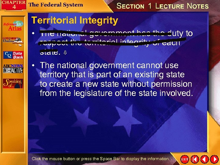 Territorial Integrity • The national government has the duty to respect the territorial integrity