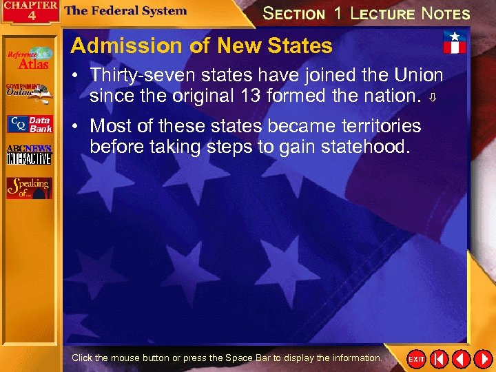 Admission of New States • Thirty-seven states have joined the Union since the original