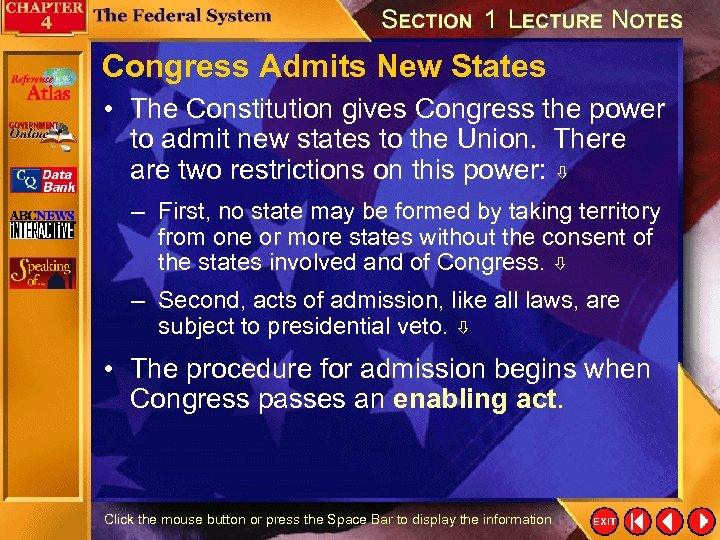 Congress Admits New States • The Constitution gives Congress the power to admit new