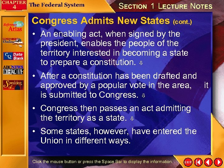 Congress Admits New States (cont. ) • An enabling act, when signed by the