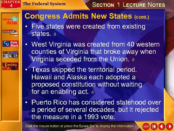 Congress Admits New States (cont. ) • Five states were created from existing states.