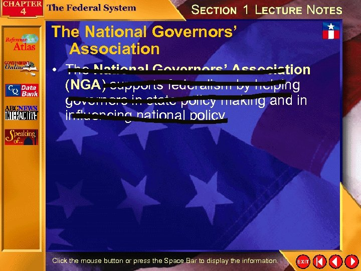 The National Governors' Association • The National Governors' Association (NGA) supports federalism by helping