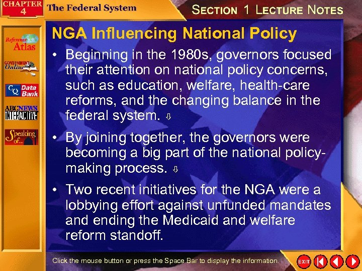 NGA Influencing National Policy • Beginning in the 1980 s, governors focused their attention