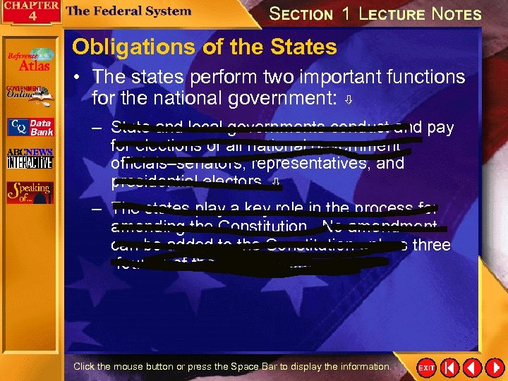 Obligations of the States • The states perform two important functions for the national