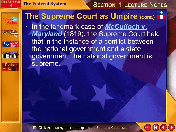 The Supreme Court as Umpire (cont. ) • In the landmark case of Mc.