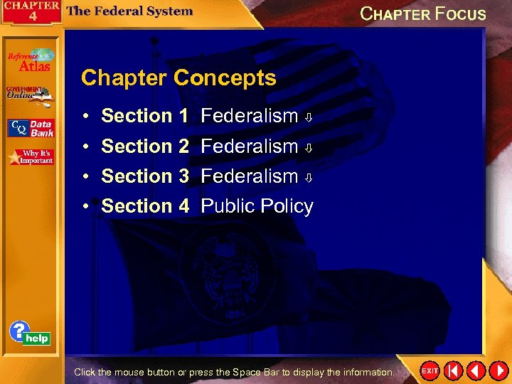 Chapter Concepts • • Section 1 Federalism Section 2 Federalism Section 3 Federalism Section
