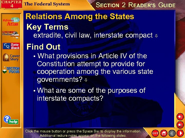 Relations Among the States Key Terms extradite, civil law, interstate compact Find Out •