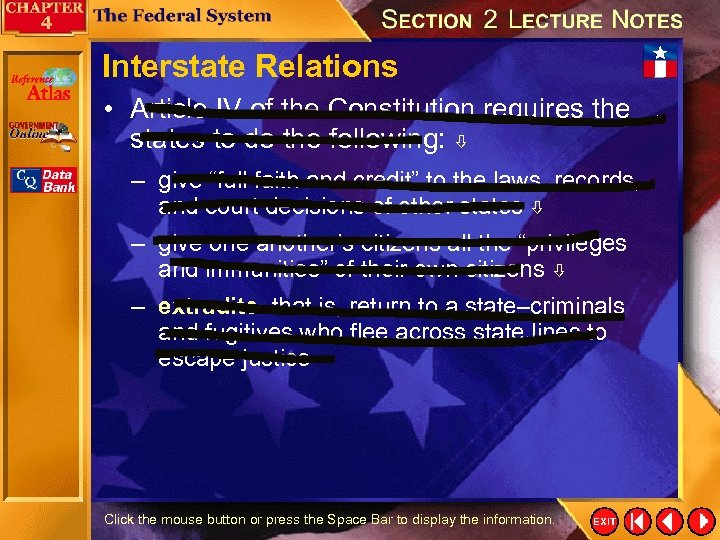 Interstate Relations • Article IV of the Constitution requires the states to do the
