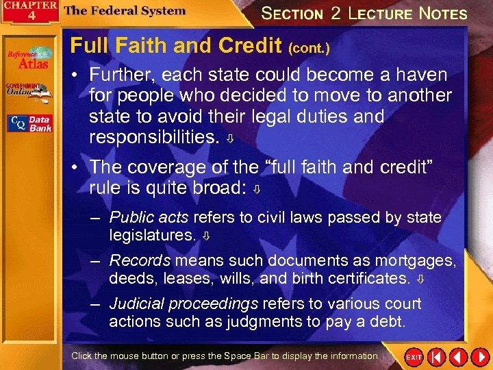 Full Faith and Credit (cont. ) • Further, each state could become a haven