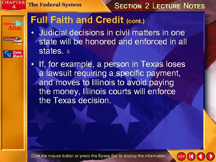 Full Faith and Credit (cont. ) • Judicial decisions in civil matters in one