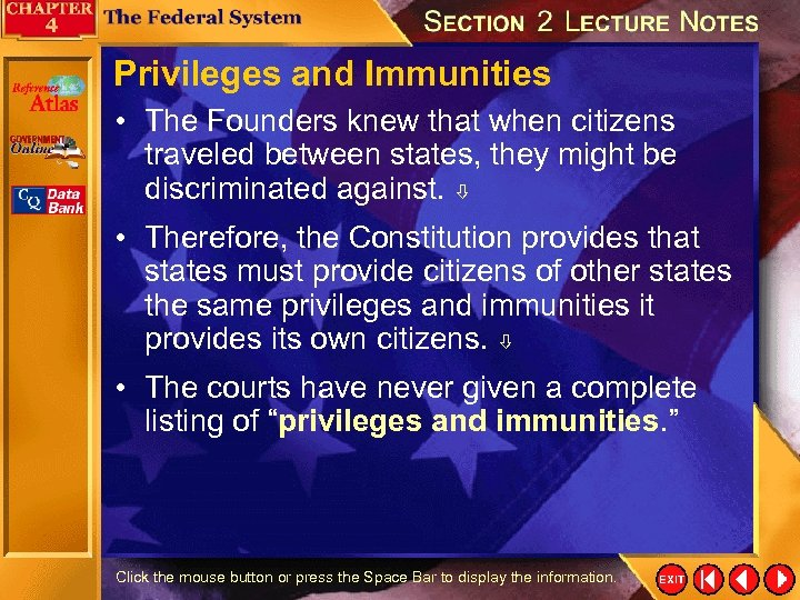 Privileges and Immunities • The Founders knew that when citizens traveled between states, they