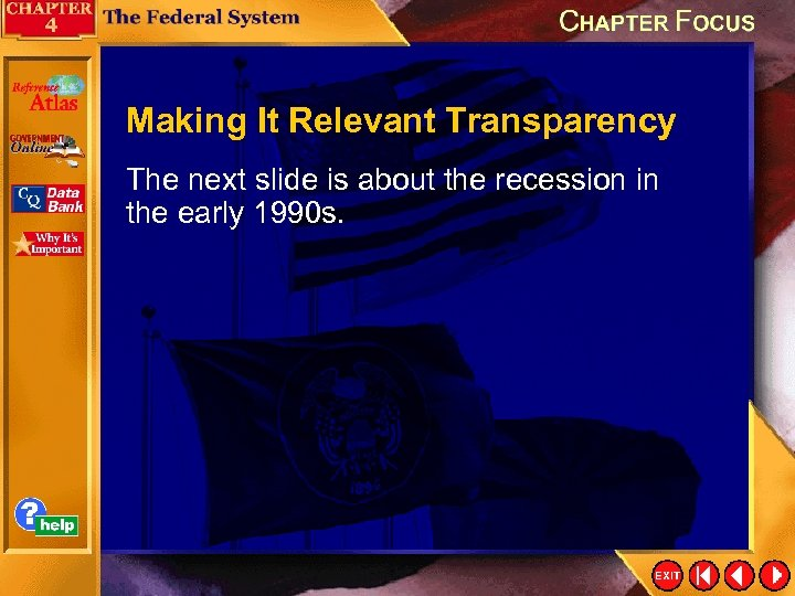 Making It Relevant Transparency The next slide is about the recession in the early