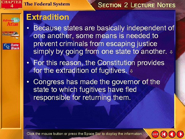 Extradition • Because states are basically independent of one another, some means is needed