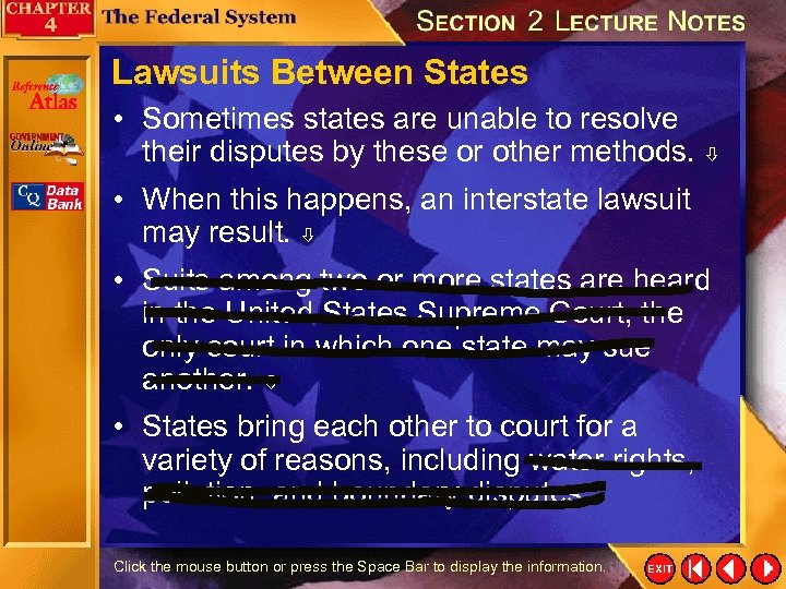 Lawsuits Between States • Sometimes states are unable to resolve their disputes by these