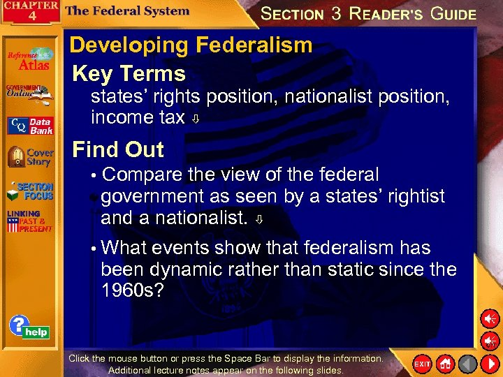 Developing Federalism Key Terms states' rights position, nationalist position, income tax Find Out •