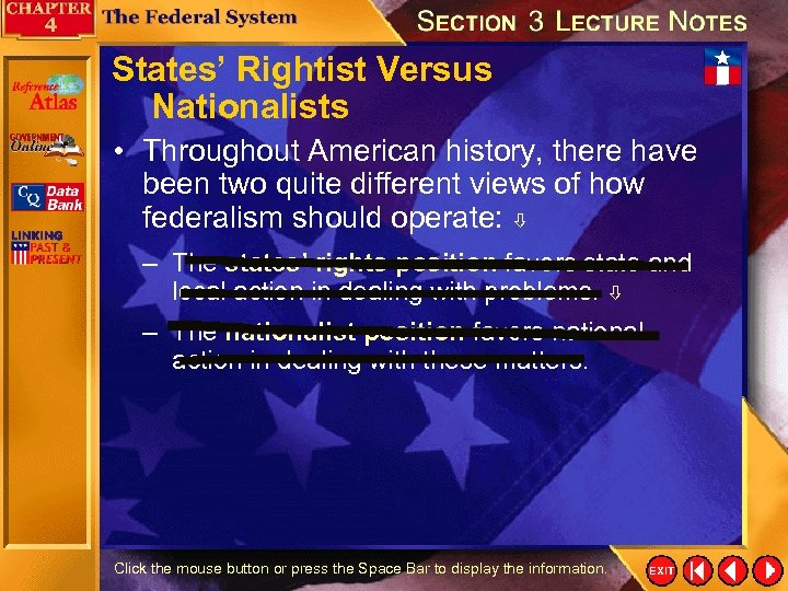 States' Rightist Versus Nationalists • Throughout American history, there have been two quite different