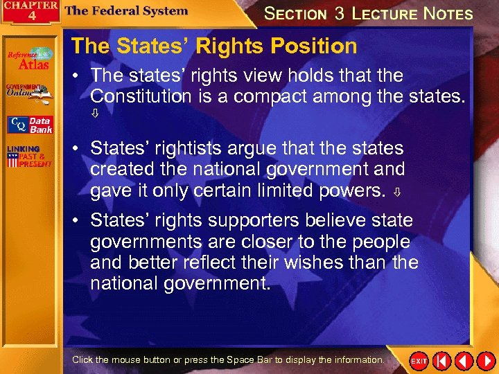 The States' Rights Position • The states' rights view holds that the Constitution is
