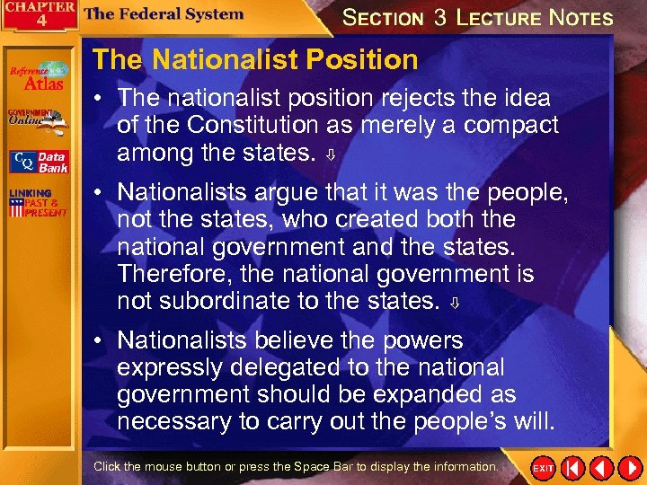 The Nationalist Position • The nationalist position rejects the idea of the Constitution as