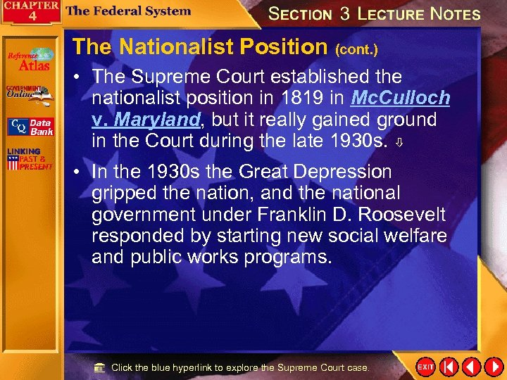 The Nationalist Position (cont. ) • The Supreme Court established the nationalist position in