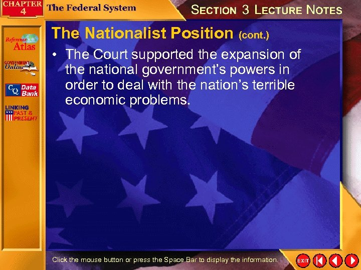 The Nationalist Position (cont. ) • The Court supported the expansion of the national