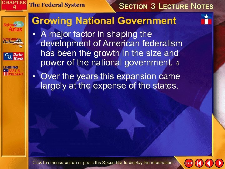 Growing National Government • A major factor in shaping the development of American federalism
