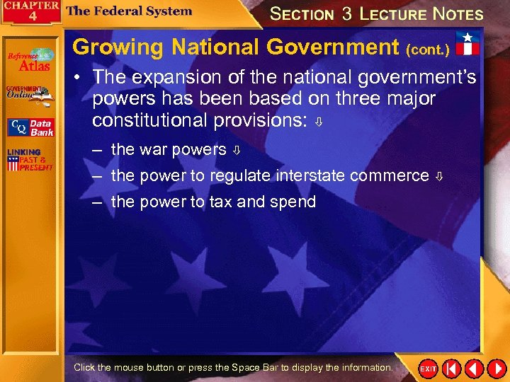 Growing National Government (cont. ) • The expansion of the national government's powers has