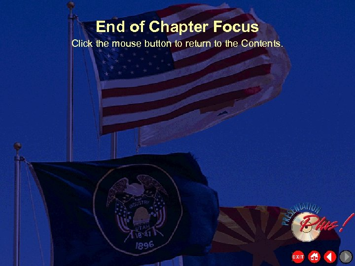 End of Chapter Focus Click the mouse button to return to the Contents.