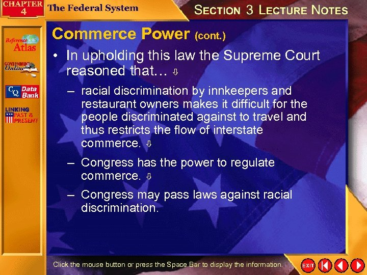 Commerce Power (cont. ) • In upholding this law the Supreme Court reasoned that…