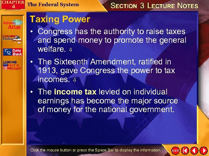 Taxing Power • Congress has the authority to raise taxes and spend money to