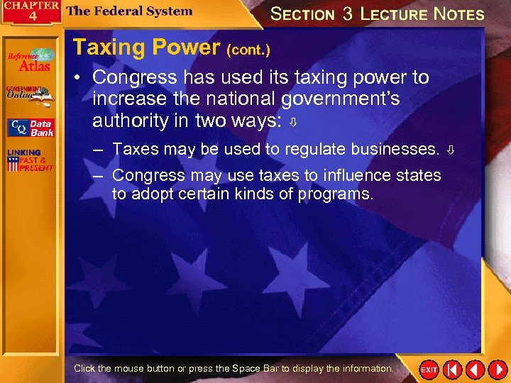 Taxing Power (cont. ) • Congress has used its taxing power to increase the