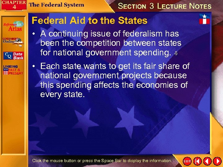 Federal Aid to the States • A continuing issue of federalism has been the