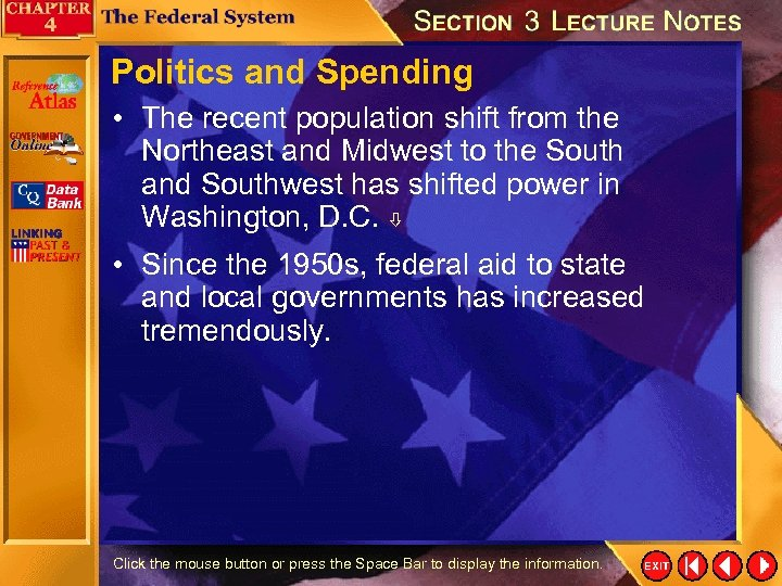 Politics and Spending • The recent population shift from the Northeast and Midwest to