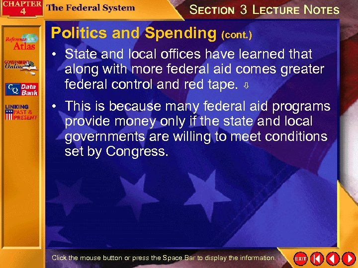 Politics and Spending (cont. ) • State and local offices have learned that along