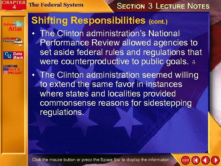 Shifting Responsibilities (cont. ) • The Clinton administration's National Performance Review allowed agencies to