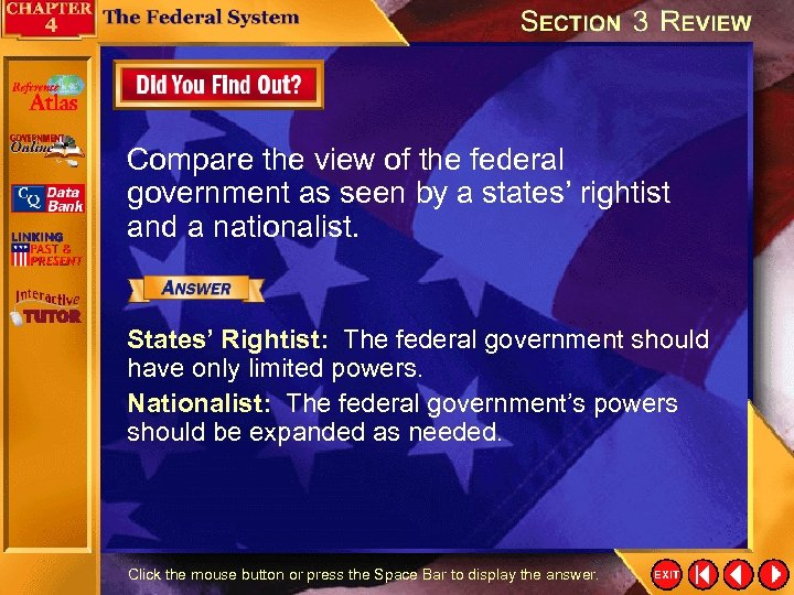 Compare the view of the federal government as seen by a states' rightist and
