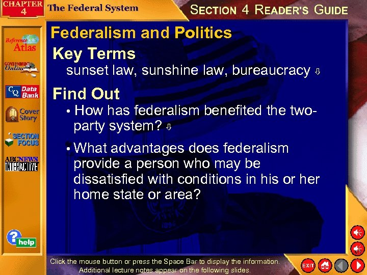 Federalism and Politics Key Terms sunset law, sunshine law, bureaucracy Find Out • How
