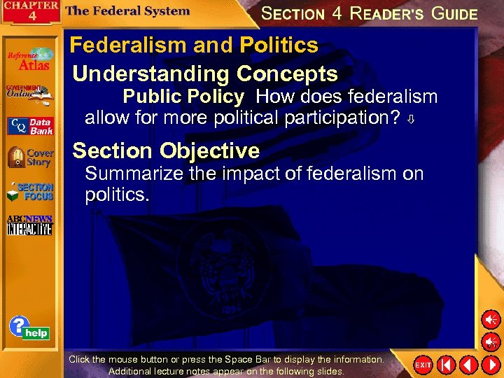 Federalism and Politics Understanding Concepts Public Policy How does federalism allow for more political