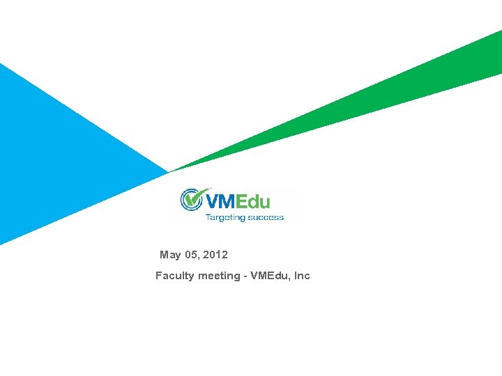 May 05, 2012 Faculty meeting - VMEdu, Inc