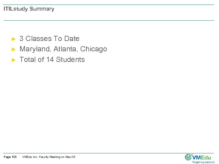 ITILstudy Summary ► ► ► Page 105 3 Classes To Date Maryland, Atlanta, Chicago