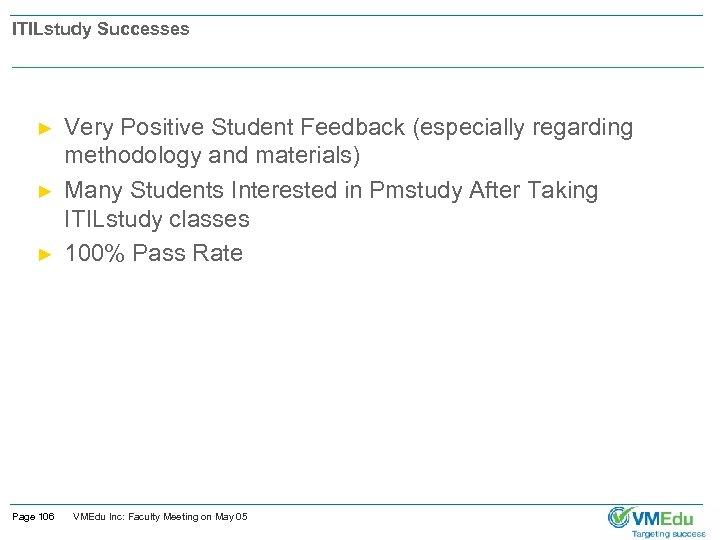 ITILstudy Successes ► ► ► Page 106 Very Positive Student Feedback (especially regarding methodology