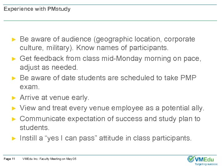 Experience with PMstudy ► ► ► ► Page 11 Be aware of audience (geographic