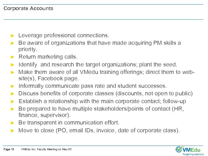 Corporate Accounts ► ► ► Page 13 Leverage professional connections. Be aware of organizations