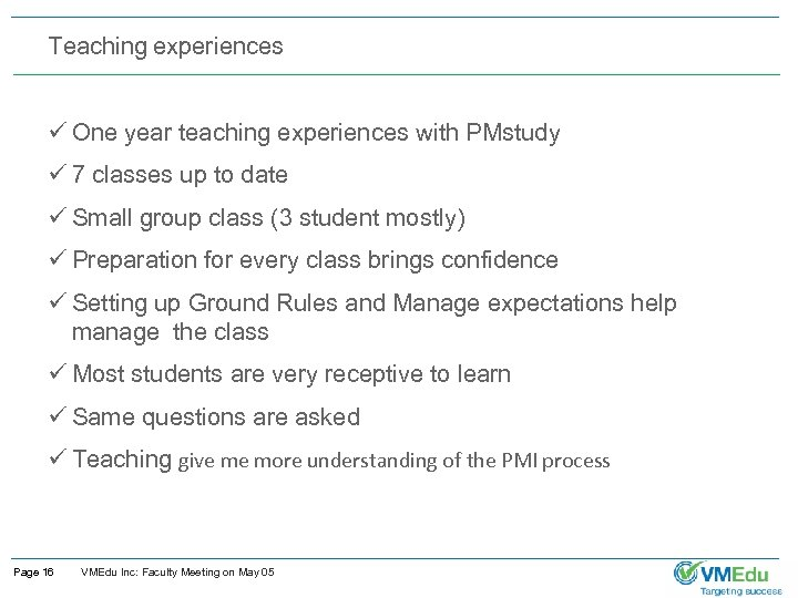 Teaching experiences ü One year teaching experiences with PMstudy ü 7 classes up to