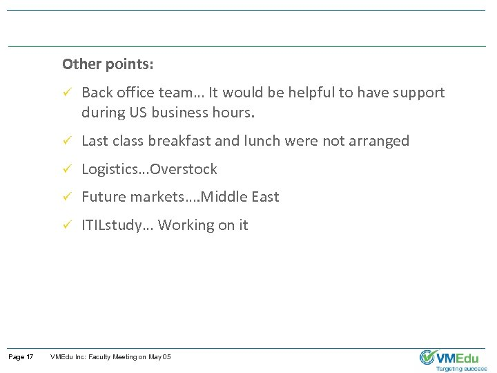Other points: ü ü Last class breakfast and lunch were not arranged ü Logistics…Overstock