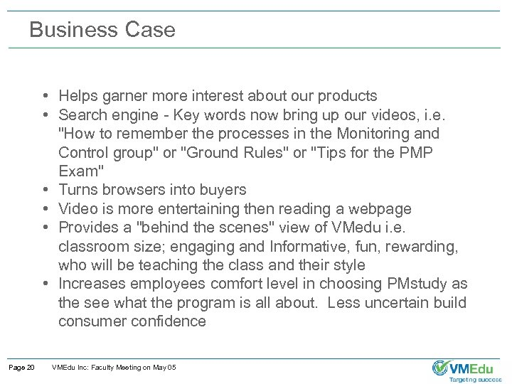 Business Case • Helps garner more interest about our products • Search engine -