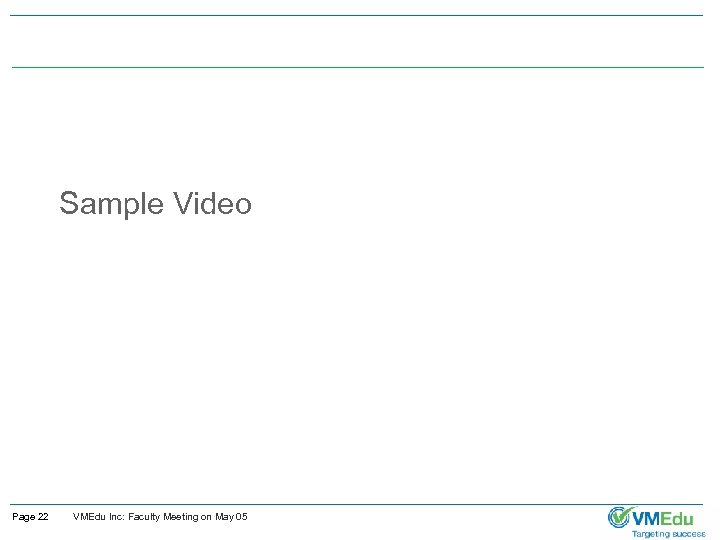 Sample Video Page 22 VMEdu Inc: Faculty Meeting on May 05