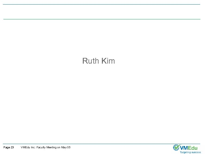Ruth Kim Page 23 VMEdu Inc: Faculty Meeting on May 05