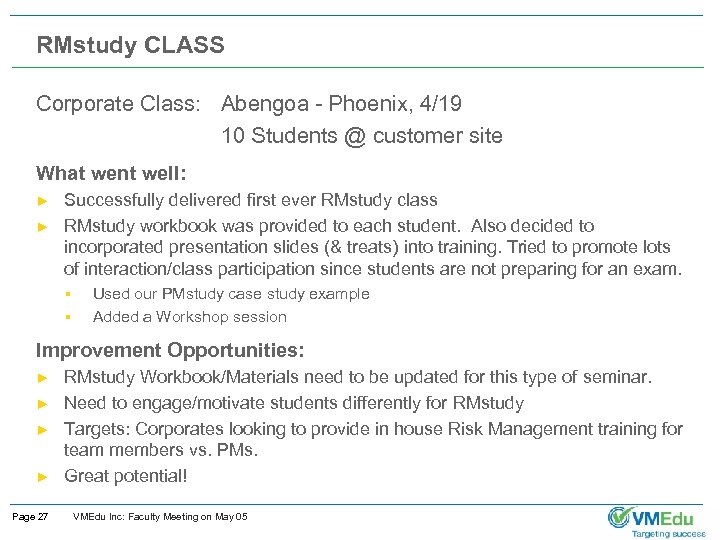 RMstudy CLASS Corporate Class: Abengoa - Phoenix, 4/19 10 Students @ customer site What