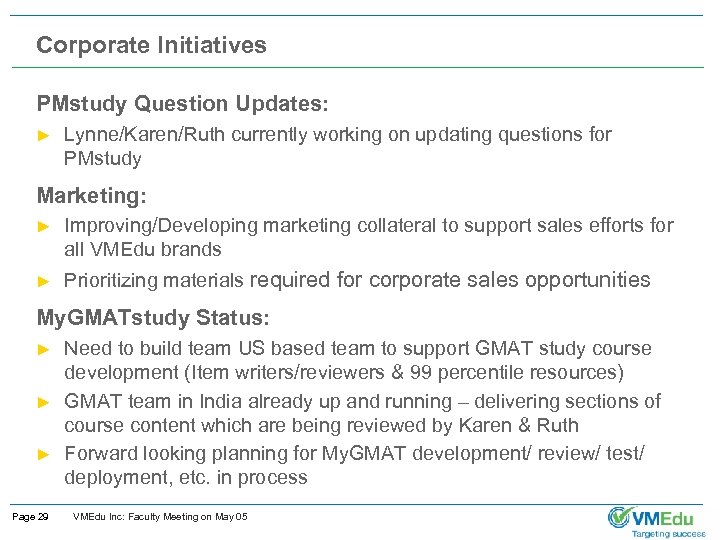 Corporate Initiatives PMstudy Question Updates: ► Lynne/Karen/Ruth currently working on updating questions for PMstudy